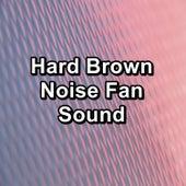 Hard Brown Noise Fan Sound by Yoga
