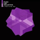 It had to be you by Music Lab Collective