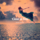 Close to You by Sarah Harvey