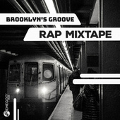 Brooklyn's Groove - Rap Mixtape by Various Artists