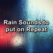 Rain Sounds to put on Repeat de Relaxing Sounds of Nature