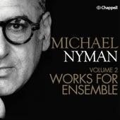 Michael Nyman, Vol. 2 - Works for Ensemble by Michael Nyman