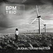 Audi Alteram Partem (Live) by BPM Trio
