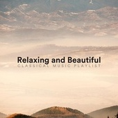 Relaxing and Beautiful Classical Music Playlist de Various Artists