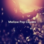 Mellow Pop Covers von Various Artists