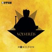Volveréis by Dustin Calderón & Pitu Manubens Hamilton a Capella