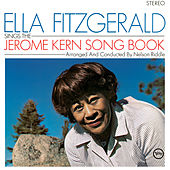 Ella Fitzgerald Sings The Jerome Kern Songbook by Ella Fitzgerald
