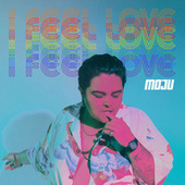 I Feel Love by Mo'Ju