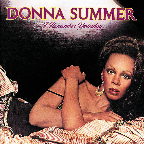 I Remember Yesterday by Donna Summer