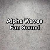 Alpha Waves Fan Sound by Pink Noise Babies