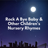 Rock A Bye Baby & Other Children's Nursery Rhymes de Rockabye Baby!