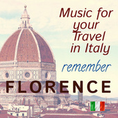 Music for your Travel in Italy: Remeber Florence by Various Artists