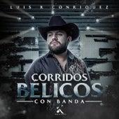 Corridos Bélicos (Con Banda) de Luis R. Conriquez