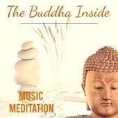 The Buddha Inside : Music Meditation de Various Artists