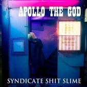 Syndicate Shit Slime de Apollo The God