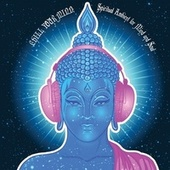 Chill Your Mind: Spiritual Ambient for Mind and Soul de Various Artists