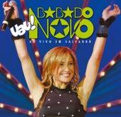Uau! Babado Novo Em Salvador by Babado Novo
