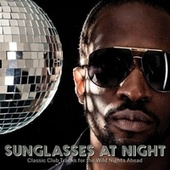 Sunglasses at Night: Classic Club Tracks for the Wild Nights Ahead von Various Artists