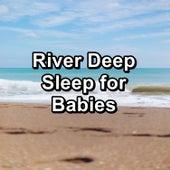 River Deep Sleep for Babies by Ocean Live