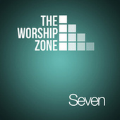 7 by The Worship Zone