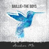 Anchor Me de Baillie and the Boys