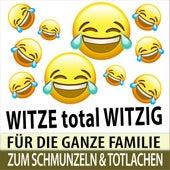 Witze total witzig - Für die ganze Familie zum Schmunzeln und Totlachen von Witze Erzähler TA