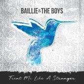 Treat Me Like a Stranger de Baillie and the Boys