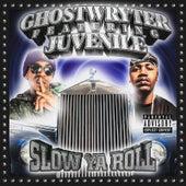 Slow Ya Roll von GhostWryter