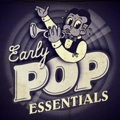 Early Pop Essentials de Various Artists
