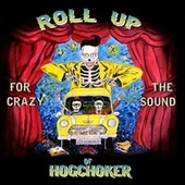 Roll up for the Crazy Sound of Hogchoker by Hogchoker