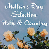Mother's Day Selection Folk & Country by Various Artists