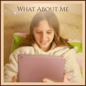 What About Me by Various Artists