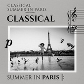 Classical Summer In Paris by Various Artists