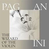 Paganini: The Wizard of the Violin by Various Artists