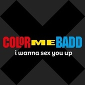 I Wanna Sex You Up (Remixes) by Color Me Badd