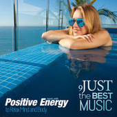 Just the Best Music, Vol. 9: Music with Positive Energy to Relax Mind and Body de Various Artists