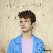 Perfect To Me de Damian
