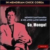 Go, Mongo! (In Memoriam Chick Corea) de Mongo Santamaria