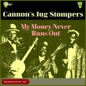 My Money Never Runs Out (Recordings of 1927 - 1928) de Cannon's Jug Stompers Banjo Joe