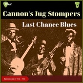 Last Chance Blues (Recordings of 1928 - 1930) by Cannon And Woods (The Beale Street Boys) Cannon's Jug Stompers