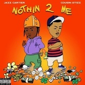 Nothin 2 Me by Jazz Cartier