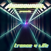 Digisounds Presents Trance 4 Life by Various Artists