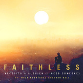 Necesito a alguien (I Need Someone) [feat. Nathan Ball & Mala Rodríguez] de Faithless