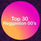 Top 30 Reggaeton 00's by Various Artists