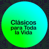 Clásicos Para Toda La Vida by Various Artists