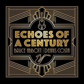 Echoes of a Century by Bruce Abbott