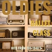 Oldies Ballet Class: Hits from the 1940's by Trisha Wolf