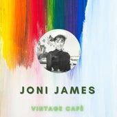 Joni James - Vintage Cafè by Joni James