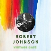 Robert Johnson - Vintage Cafè by Robert Johnson