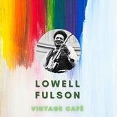 Lowell Fulson - Vintage Cafè de Lowell Fulson
